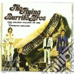 Flying Burrito Brothers - The Gilded Palace Of Sin & Burrito Deluxe cd musicale di FLYING BURRITO BROTHERS