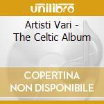 CELTIC ALBUM(2CDX1)A NEW ADVENTURE cd musicale di ARTISTI VARI