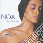 Noa - Blue Touches Blue cd musicale di NOA