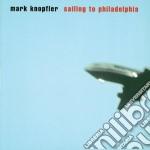Mark Knopfler - Sailing To Philadelphia cd musicale di Mark Knopfler