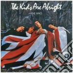 THE KIDS ARE ALRIGHT (REMASTERED) cd musicale di The Who