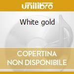 White gold cd musicale