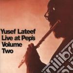 Yusef Lateef - Live At Peps Vol. 2 cd musicale di Yusef Lateef