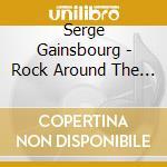 Serge Gainsbourg - Rock Around The Bunker cd musicale di Serge Gainsbourg