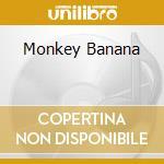 MONKEY BANANA cd musicale di KUTI FELA ANIKULAPO