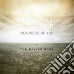 Michael Brecker - Nearness Of You cd musicale di Michael Brecker
