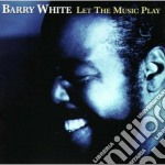 Barry White - Let The Music Play cd musicale di Barry White