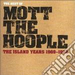 Mott The Hoople - The Best Of The Island Years cd musicale di MOTT THE HOOPLE