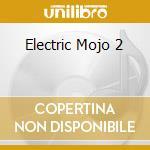 ELECTRIC MOJO 2 cd musicale di ARTISTI VARI