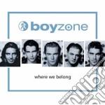 Boyzone - Where We Belong cd musicale di BOYZONE