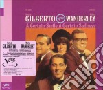 A CERTAIN SMILE A CERTAIN SADNESS cd musicale di Gilberto/wanderley