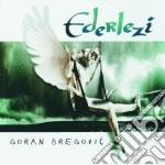 Goran Bregovic - Ederlezi cd musicale di Goran Bregovic