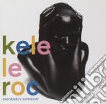 Kele Le Roc - Everybody'S Somebody cd musicale di LE ROC KELE