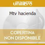 Mtv hacienda cd musicale di Artisti Vari
