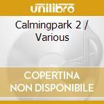 Calmingpark 2 cd musicale di ARTISTI VARI