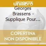 Georges Brassens - Supplique Pour Etre Enterre A cd musicale di Georges Brassens