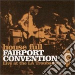 Fairport Convention - House Full: Live cd musicale di FAIRPORT CONVENTION