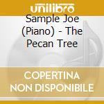 THE PECAN TREE cd musicale di SAMPLE JOE