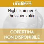 Night spinner - hussain zakir cd musicale di George brooks & zakir hussain