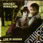 LIVE IN HAVANA cd musicale di Gonzalo Rubalcaba