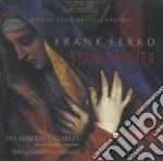 Ferko Frank - Stabat Mater  - Heider Anne Dir  /nancy Gustafson, Soprano  His Majestie's Clerks cd musicale di Frank Ferko