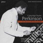 Perkinson Coleridge-taylor - A Celebration - Sinfonietta N.1, Quartetto Per Archi N.1, Lamentations  - Freeman Paul Dir  /chicago Sinfonietta, New Bla cd musicale di Coleridge Perkinson