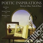 Poetic Inspirations - Opere Per Oboe, Viola E Pianoforte  - Klein Alex  Ob/richard Young, Viola  Ricardo Castro, Pianoforte cd musicale di Miscellanee