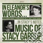 Garrop Stacy - In Eleanor's Words, Silver Dagger, Quartetto Per Archi N.3: Gaia  - Lincoln Trio  /biava Quartet cd musicale di Stacy Garrop