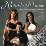 Notable Women: Trios By Today's Female Composers cd musicale di Miscellanee