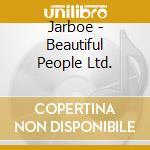 CD - JARBOE - BEAUTIFUL PEOPLE LTD. cd musicale di JARBOE