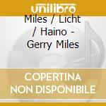 Miles / Licht / Haino - Gerry Miles cd musicale di MILES/LICHT/HAINO