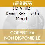 (LP VINILE) BEAST REST FORTH MOUTH                    lp vinile di BEAR IN HEAVEN