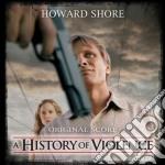 Howard Shore - A History Of Violence cd musicale di ARTISTI VARI
