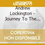 Andrew Lockington - Journey To The Center Of The Earth cd musicale
