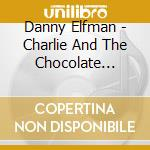 CHARLIE AND THE CHOCCOLATE FACTORY        cd musicale di Ost