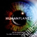 Nitin Sawhney - Human Planet cd musicale di Ost
