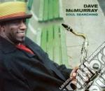 David Mcmurray - Soul Searching cd musicale di David Mcmurray