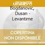 Levantine tales cd musicale di Dusan Bogdanovich