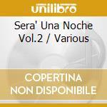 Sera una noche vol.2 cd musicale di Artisti Vari