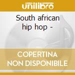 South african hip hop - cd musicale di Kwaito