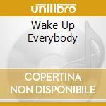 WAKE UP EVERYBODY                         cd musicale di Harold Melvin