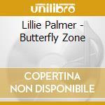 Lillie Palmer - Butterfly Zone cd musicale di Palmer Lillie
