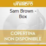 Sam Brown - Box cd musicale di Brown Sam