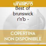 Best of brunswick r'n'b - cd musicale