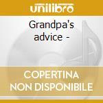Grandpa's advice - cd musicale di Grey Adie