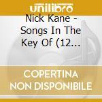 SONGS IN THE KEY OF cd musicale di KANE NICK(GUITARIST MAVERICKS)