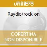 Raydio/rock on cd musicale di Raydio
