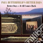 Better days/it all comes back cd musicale di Paul Betterfield
