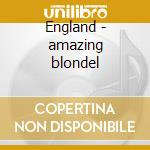 England - amazing blondel cd musicale di The amazing blondel