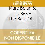 The best of'72-'77 - t rex cd musicale di T-rex